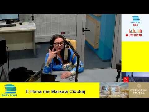 E Hena me Marsela Cibukaj @RadioTravelAl
