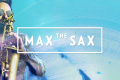 Max The Sax | Funky, Electronic (AT)